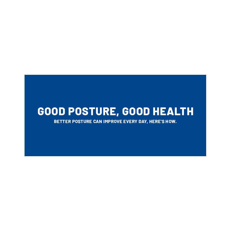 Good Posture, Good Health